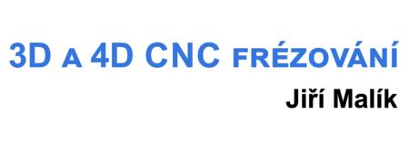 CNC frézování – Jiří Malík